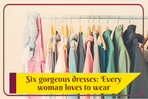 Six gorgeous dresses